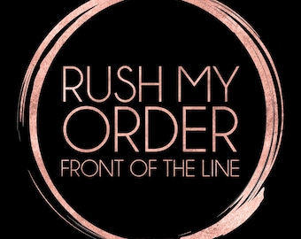 Rush My Order to the Front of the Line; Digital File sent within 1 business day - Monday to Friday ONLY; Add-on to Order