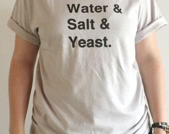 Food Shirt, Bread Screen Printed T Shirt,Flour, Water, Salt, Yeast
