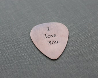 I love you guitar pick, Hand Stamped  Rustic style, Copper , Playable, Inspirational, 24 gauge, Gift idea for him Valentine's Day