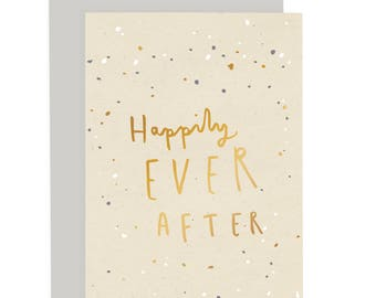 Happily Ever After Card - Gold Foil Card - Wedding Card - Wedding Day Card - Anniversary Card - Engagement Card - CCSK16