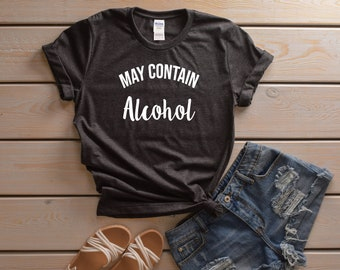 May Contain Alcohol T Shirt, Country Shirt, Drinking Shirt, Bad and Boozy Shirt, Bachelorette Party Shirt, Fiesta Party, Day Drinking Tank