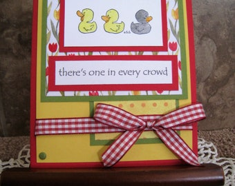 Hand Stamped Baby Ducks Card - You Choose the Sentiment - There's One in Every Crowd - Mother's Day