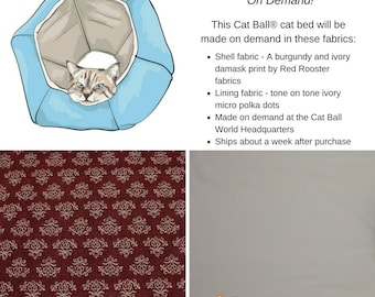 The Cat Ball modern cat bed made on demand in the fabrics shown here - Burgundy and Ivory Damask Fabric Cat Bed