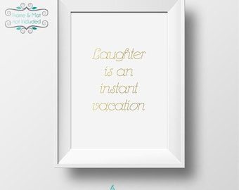 Laughter is an Instant Vacation - Gold Foil 5 x 7 Print