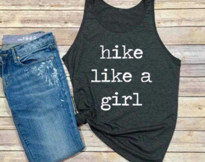 Hike Like A Girl Tank - Women's Shirt - Women's Tank - Hiking Shirt - Get Outside - Women's Clothing - Like a Girl - Feminism