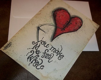 You Make Me Feel Whole Valentine's Day Love Card Romantic  5x7 Greeting Card Blank inside by Agorables Undead