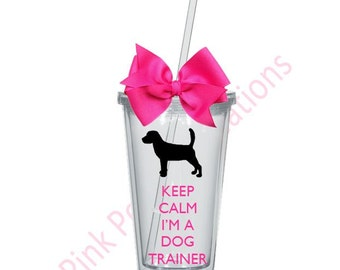 Dog Trainer Cup, Dog Trainer Gift, Dog Trainer, Dog Trainer Tumbler, Dog Lover, Dog Tumbler, Dog Cup, Keep Calm Cup, Dog Gifts, Dogs