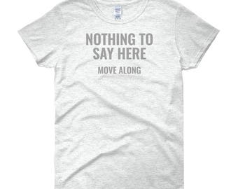 Nothing T Say Here - Grey Lettering Women's Short Sleeve T-shirt