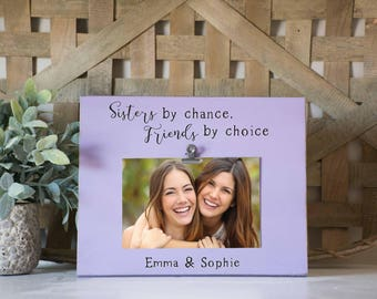 Sisters frame, sister gift, sisters by chance, friends by choice, best friend sister picture frame, custom sister frame, sister birthday