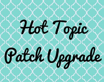 Hot Topic Patch Upgrade