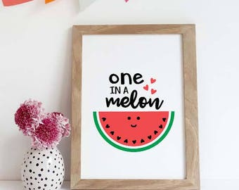 You're One In A Melon Print - Watermelon Print - One In A Melon Poster - Home Decor - Gift - Fruit Print,Kitchen Wall Art,nursery Printable