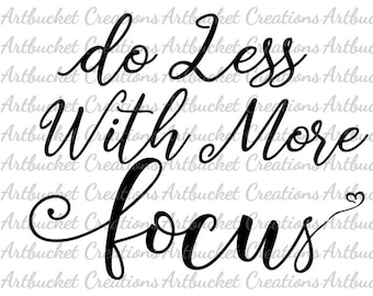 Do Less With More Focus-Cut File-SVG-EPS-PNG-Dxf
