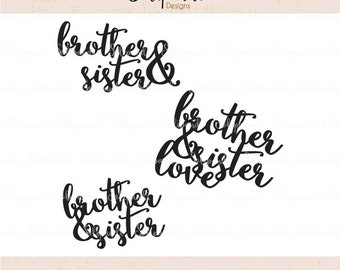 brother & sister love - Handwriting - SVG and DXF Cut Files - for Cricut, Silhouette, Die Cut Machines // nursery quote // shirt quote #250