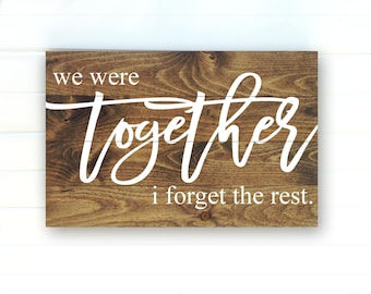 We Were Together I Forget the Rest - We Were Together Sign - Walt Whitman Quote Sign - Farmhouse Wood Sign - Rustic Pallet Wood Signs
