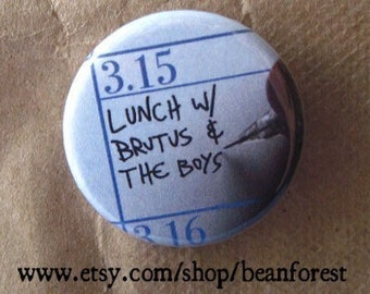 julius caesar ides of march lunch with brutus - shakespeare pinback button magnet