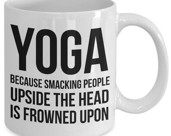 Funny yoga mug- funny coffee cup for teachers instructors and practitioners