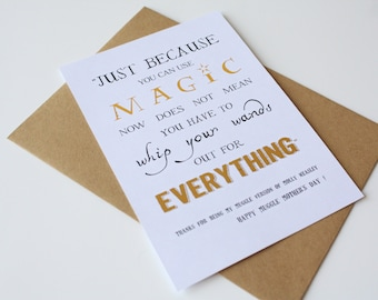 Harry Potter Card Mothers Day Molly Weasley Just because you can use magic now does not mean you have to whip your wands out for everything
