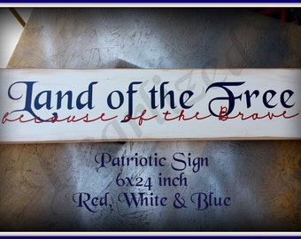 Land of the Free because of the Brave - Wooden Sign