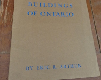 The Early Buildings of Ontario by Eric R. Arthur 1938 - early Ontario architecture