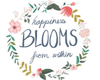 Happiness Blooms From Within - Digital Download