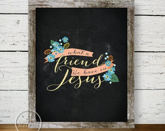 What a Friend We Have in Jesus Christian Art - 8x10 Printable