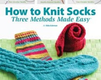 "Sock knitting book ""How to knit socks"" three methods made easy circular needles DPN and two circular needles written by Edie Eckman"