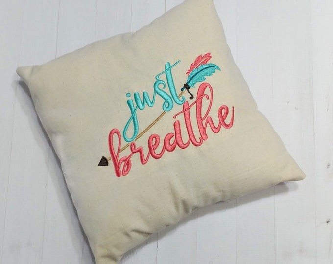 Just Breathe- Inspirational message decorative pillow- unique gifts for her- Graduation