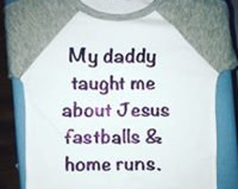 My daddy taught me about Jesus, fastballs and home runs.