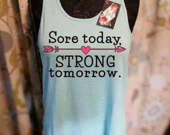 Sore today, STRONG tomorrow.