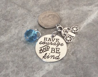 """1 - """"Have Courage and be Kind"""" pendant or charm, stamped pendant, friend necklace, graduation pendant"""
