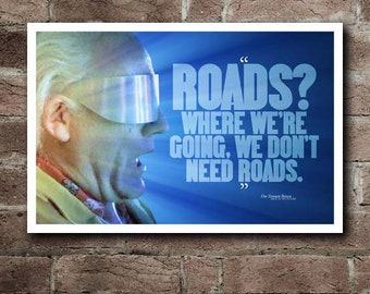 """Back To The Future """"ROADS?"""" Quote Poster"""