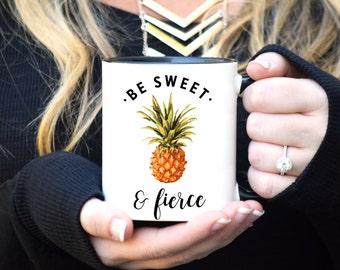 Pineapple Mug, Be Sweet and Fierce, Gift for Her, Funny Mug, Sassy Mug, Rose Gold Rebel, Be a Pineapple, Cute Coffee mug, Pineapple Decor