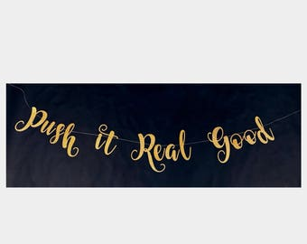 Push it Real Good Banner, Glitter Banner, Baby Shower, Sprinkle, Newborn, Welcome Baby,  Customize it!