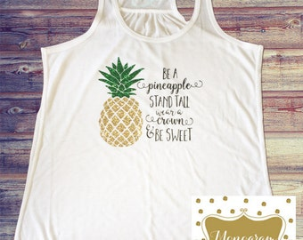 Be a Pineapple Tank - Be a Pineapple Shirt - Pineapple Women's shirt - Pineapple Tank - Monogram Layne
