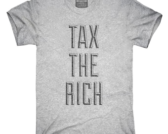 Tax The Rich T-Shirt, Hoodie, Tank Top, Gifts