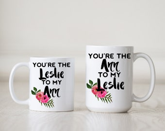 Best Friend Coffee Mug - Best Friend Coffee - Best Friend - You're the Ann to my Leslie -  11 or 15 oz White Mug