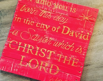 Custom Handmade Handpainted Wood Sign - For unto you is born this day in the city of David a Savior which is Christ the Lord Luke 2:11