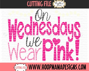 On Wednesdays We Wear Pink SVG DXF EPS and png Files for Cutting Machines Cameo or Cricut