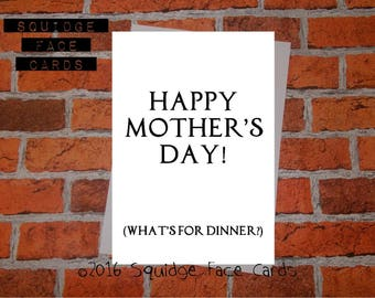 Funny sarcastic Mothers Day card - Happy Mother's Day! (What's for dinner?)