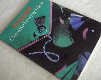 Singer Creative Sewing Ideas, Singer Reference Library, Soft Cover Book