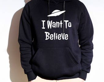 I Want To Believe Hoodies, Aliens Hoodie, Alien Pocket Hoodies, UFO Space Hipster, UFO Sweatshirt