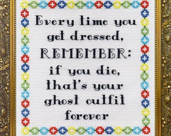 If you Die, That's your Ghost Outfit Forever - cross stitch pattern pdf download