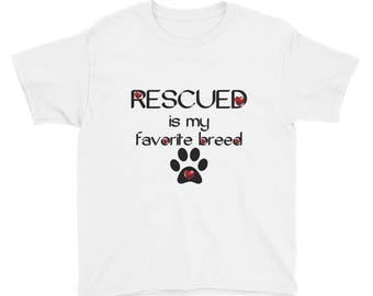 Rescued Is My Favorite Breed Youth Short Sleeve T-Shirt