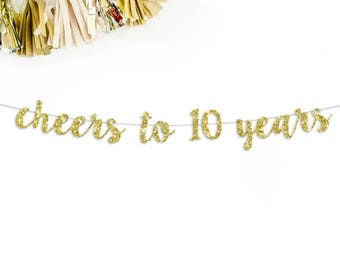 Cheers To 10 Years Cursive Banner | 10th wedding anniversary party decorations corporate business anniversary celebration 10 years party