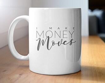 I Make Money Moves - Melanin Magic -  Mug