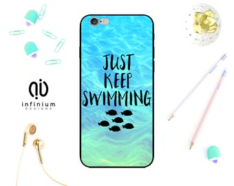 Just Keep Swimming Case For iPhone 8, Samsung S9, S9 Plus, Samsung A5, Samsung A8, Samsung S8, S8 Plus, iPhone X, 8 Plus, iPhone 7, 6S & 5S