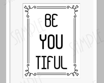 Be you tiful Inspiration Motivational quote Digital Wall Art Printable Art INSTANT Digital Download DIY T-shirt iron on printable