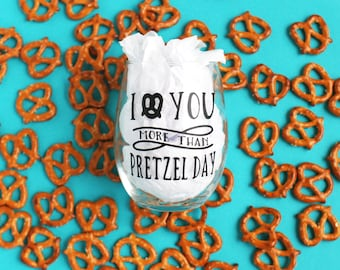 I Love You More Than Pretzel Day - The Office Pretzel Day 15oz Stemless Wine Glass - Mothers Day Gift - The Office Wine Glass - Mom Gift