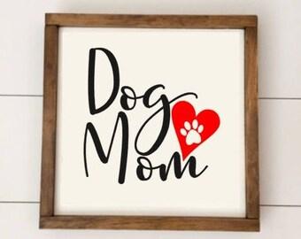 Dog Mom // Framed Wood Sign // Mother's Day Gift // Mom Sign // Farmhouse Decor // Rustic Wood Sign // Farmhouse Sign // Dog Sign