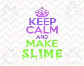 Make slime etsy svg keep calm and make slime files included svg cuttable png eps ccuart Gallery